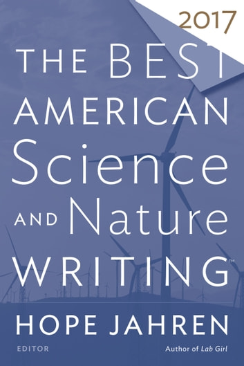 The Best American Science and Nature Writing 2017 ebook by Hope Jahren,Tim Folger