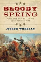 Bloody Spring ebook by Joseph Wheelan
