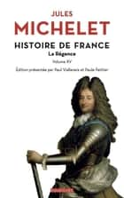 Histoire de France - tome 15 La Régence ebook by Jules Michelet