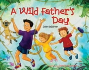 A Wild Father's Day ebook by Sean Callahan,Daniel Howarth