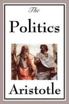 The Politics ebook by Aristotle