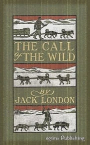 The Call of the Wild (Illustrated + Audiobook Download Link + Active TOC) ebook by Jack London