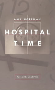 Hospital Time ebook by Amy Hoffman,Urvashi Vaid