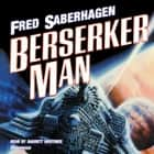 Berserker Man audiobook by Fred Saberhagen