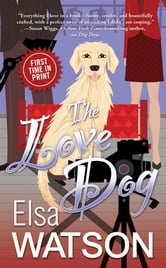The Love Dog ebook by Elsa Watson