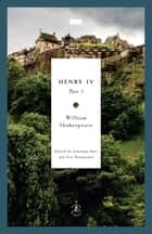Henry IV, Part 1 ebook by William Shakespeare,Jonathan Bate,Eric Rasmussen