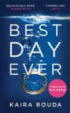Best Day Ever: A gripping psychological thriller with a twist you won't see coming! ebook by Kaira Rouda