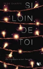 Si loin de toi ebook by Tess SHARPE,Magali DUEZ