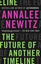 The Future of Another Timeline ebook by