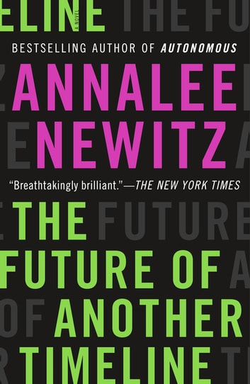 The Future of Another Timeline ebook by Annalee Newitz