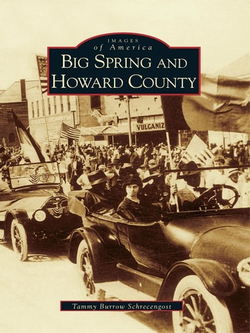 Big Spring and Howard County ebook by Tammy Burrow Schrecengost