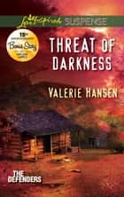 Threat Of Darkness ebook by Valerie Hansen