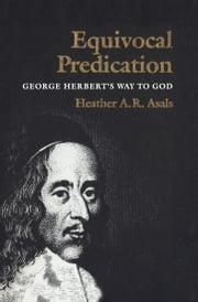 Equivocal Prediction - George Herbert's Way to God ebook by Heather A.R. Ross (Asals)