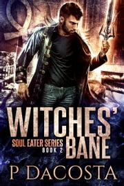 Witches' Bane ebook by Pippa DaCosta