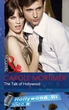 The Talk of Hollywood (Mills & Boon Modern) ebook by Carole Mortimer