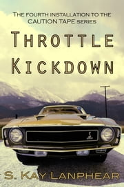 Throttle Kickdown ebook by S. Kay Lanphear