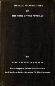 Medical Recollections of the Army of the Potomac ebook by Jonathan Letterman M. D.