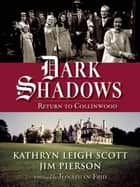Dark Shadows: Return to Collinwood ebook by Kathryn Leigh Scott, Jim Pierson, Jonathan Frid