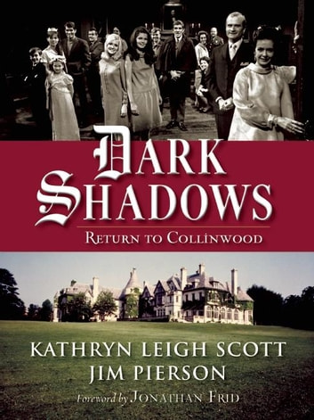 Dark Shadows: Return to Collinwood ebook by Kathryn Leigh Scott,Jim Pierson