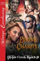 Divine Charity ebook by Heather Rainier
