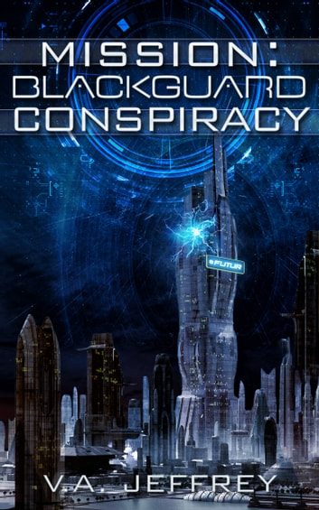 Mission: Blackguard Conspiracy ebook by V. A. Jeffrey