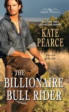 The Billionaire Bull Rider ebook by Kate Pearce