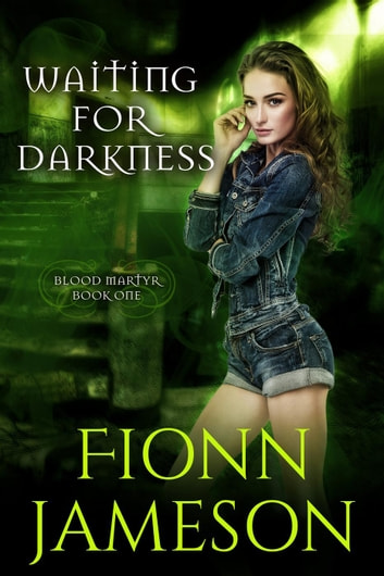 Waiting for Darkness - Blood Martyr, #1 ebook by Fionn Jameson