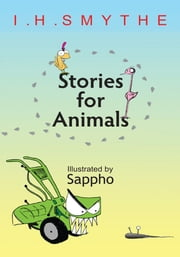 Stories for Animals ebook by I. H. Smythe