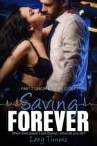 Saving Forever Part 7 - Saving Forever, #7 ebook by Lexy Timms