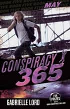 Conspiracy 365 #5 - May ebook by Gabrielle Lord