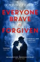 Everyone Brave Is Forgiven ebook by Chris Cleave