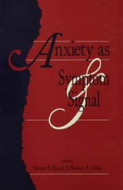 Anxiety as Symptom and Signal ebook by Steven P. Roose,Robert A. Glick