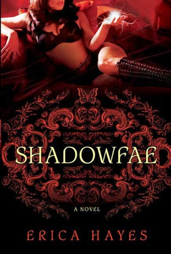 Shadowfae - A Novel ebook by Erica Hayes