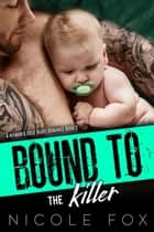 Bound to the Killer - A Hitman's Cold Heart Romance, #2 ebook by