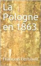 la Pologne en 1863 ebook by François Fertiault