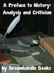 A Preface to History: Analysis and Criticism ebook by Broomhandle Books