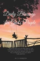 Daily Blessings for God's peoples ebook by Charles H. Spurgeon