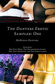 The Danvers Erotic Sampler:One ebook by McKenna Danvers