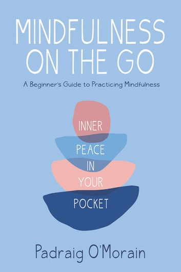 Mindfulness on the Go ebook by Padraig O'Morain