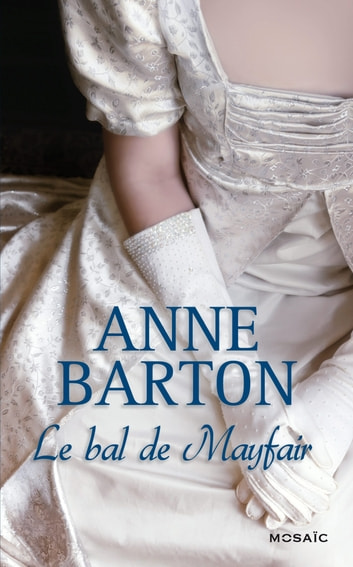 Le bal de Mayfair ebook by Anne Barton