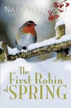 The First Robin of Spring ebooks by Natalie London