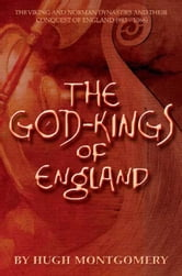 The God-Kings of England - The Viking and Norman Conquest of England (983-1066) ebook by Hugh Montgomery
