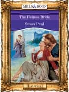 The Heiress Bride (Mills & Boon Vintage 90s Modern) ebook by Susan Paul