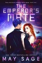 The Emperor's Mate ebook by May Sage