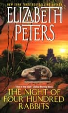 The Night of Four Hundred Rabbits ebook by Elizabeth Peters