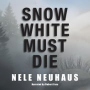 Snow White Must Die audiobook by Nele Neuhaus