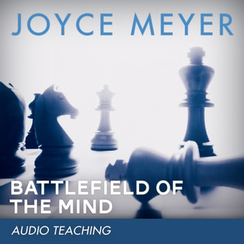 Battlefield of the Mind - Winning the Battle in Your Mind audiobook by Joyce Meyer