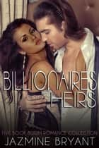 Billionaires and Heirs: Five Book BWWM Romance Collection ebook by Jazmine Bryant