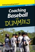 Coaching Baseball For Dummies, Mini Edition ebook by National Alliance for Youth Sports, Greg Bach