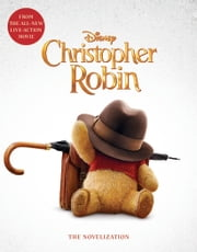 Christopher Robin: The Novelization ebook by Elizabeth Rudnick
